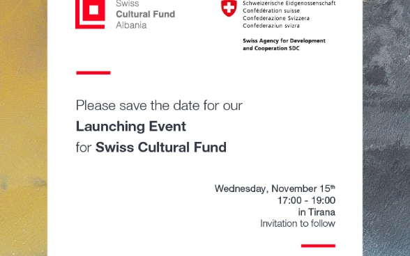 Invitation for the launching event of the Swiss Cultural Fund on Wednesday, November 15th in Tirana