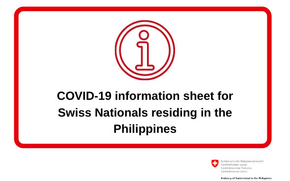 The Swiss Embassy in Manila has provided an COVID-19 information sheet for Swiss Nationals residing in the Philippines.